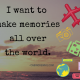 I-want-to-make-memories-all-over-the-world