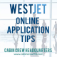 westjet online application tips