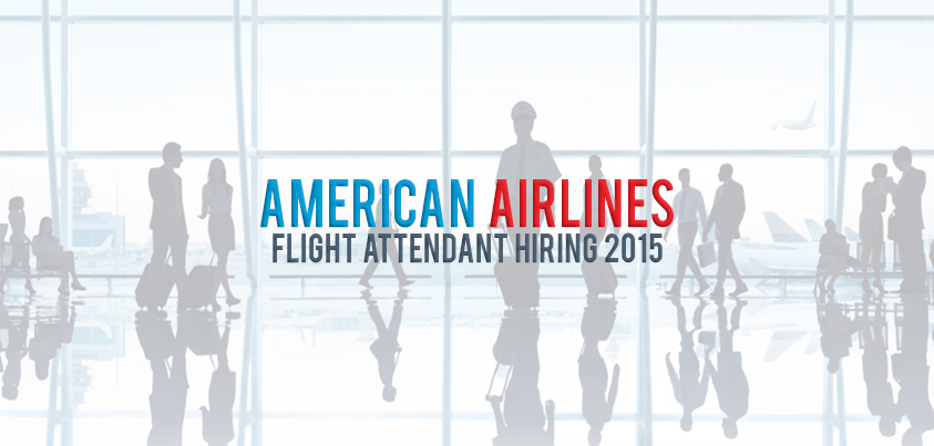 American Airlines Flight Attendant Hiring March 2019 Cabin Crew