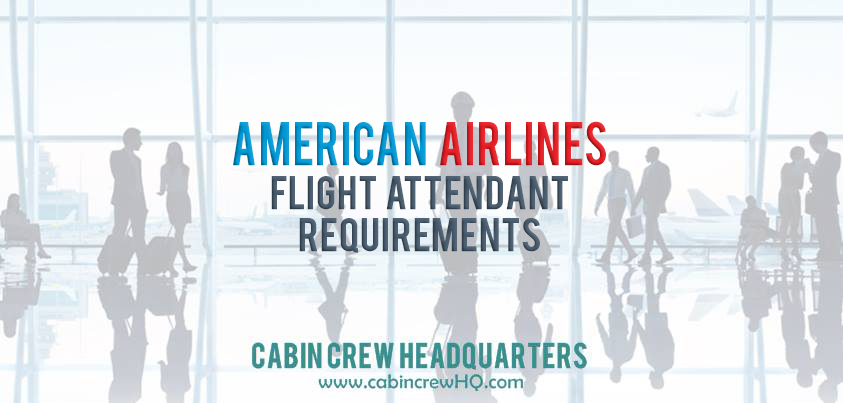 American Airlines Flight Attendant Requirements Cabin Crew